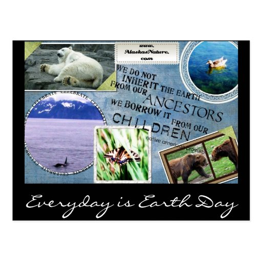Celebrate Earth Day~ Everyday is Earth Day Post Cards