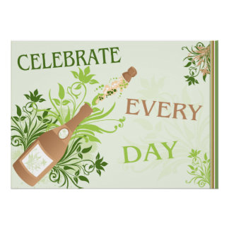 Celebrate Every Day Champagne Floral Poster