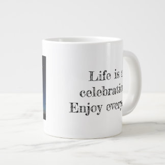 Celebrate life! large coffee mug