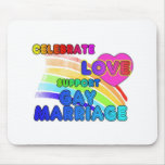 Celebrate Love-Support Gay Marriage Mousemats