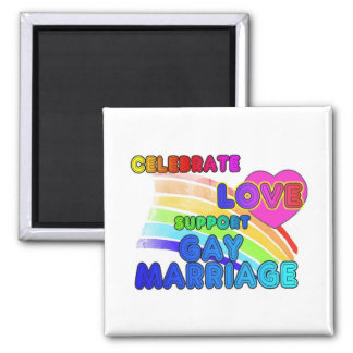 Celebrate Love-Support Gay Marriage Square Magnet