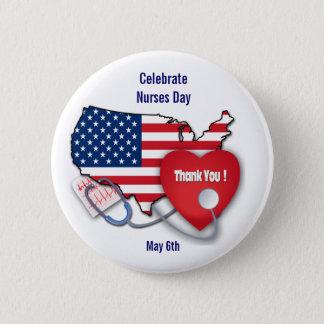 Celebrate  Nurses Day. 6 Cm Round Badge