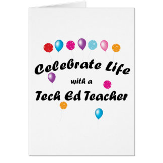 Celebrate Tech Ed Teacher Card