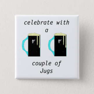 celebrate with a, couple ofJugs 15 Cm Square Badge
