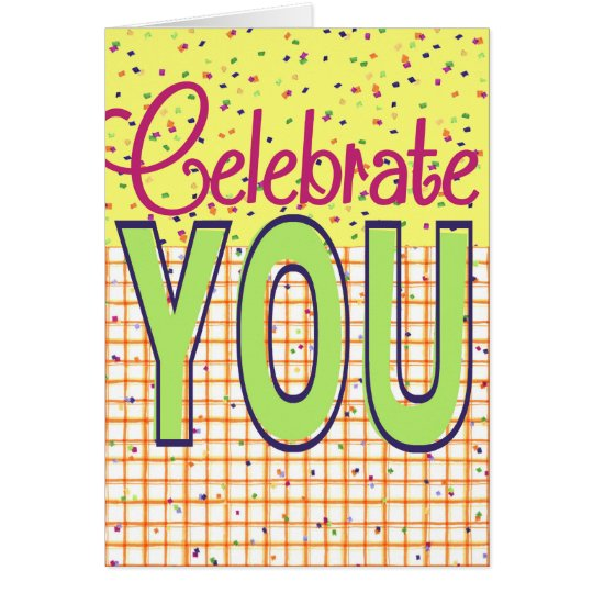 Celebrate You - Greeting Card