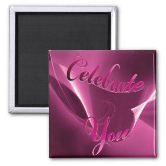 Celebrate You Square Magnet