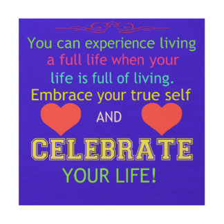 Celebrate Your Life Wood Wall Art