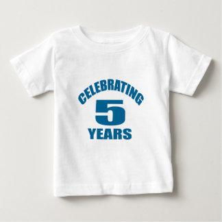 Celebrating 05 Years Birthday Designs Baby T-Shirt