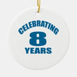 Celebrating 08 Years Birthday Designs Ceramic Ornament