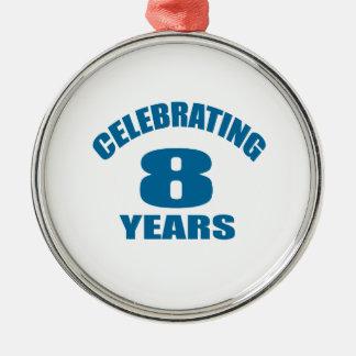 Celebrating 08 Years Birthday Designs Metal Ornament