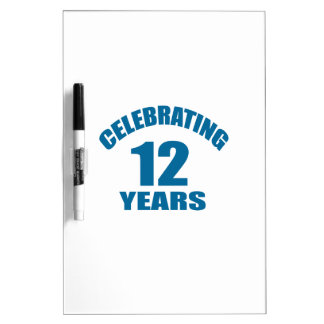 Celebrating 12 Years Birthday Designs Dry Erase Board