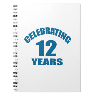 Celebrating 12 Years Birthday Designs Notebook