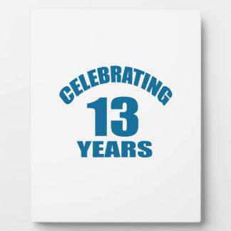 Celebrating 13 Years Birthday Designs Plaque