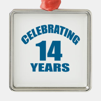 Celebrating 14 Years Birthday Designs Metal Ornament