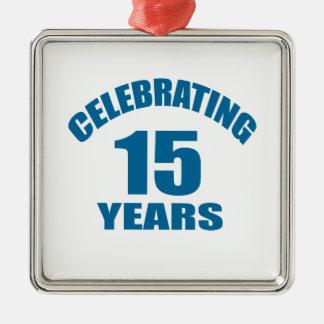 Celebrating 15 Years Birthday Designs Metal Ornament