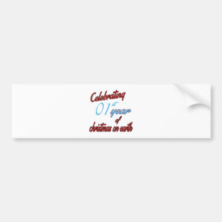 Celebrating 1st year of christmas on earth bumper sticker