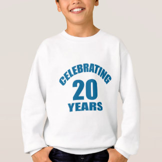 Celebrating 20 Years Birthday Designs Sweatshirt