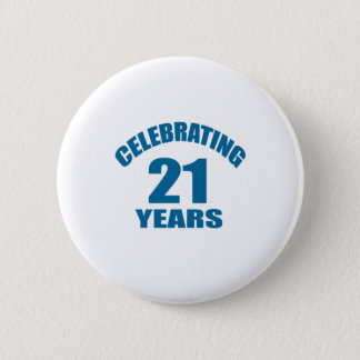Celebrating 21 Years Birthday Designs 6 Cm Round Badge