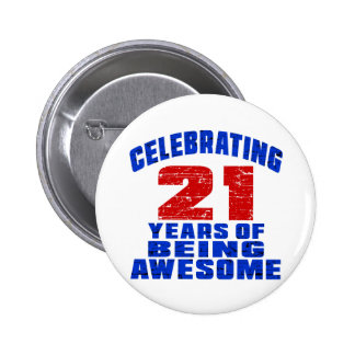 Celebrating 21 years of being awesome 6 cm round badge