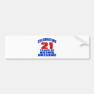 Celebrating 21 years of being awesome bumper sticker