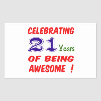 Celebrating 21 years of being awesome ! rectangular stickers