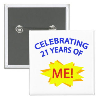 Celebrating 21 Years Of Me! 15 Cm Square Badge