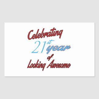 Celebrating 21st year of Looking Awesome Rectangular Sticker