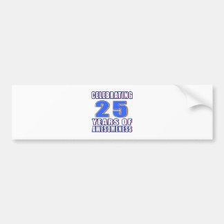 Celebrating 25 years of awesomeness bumper sticker