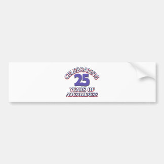 Celebrating 25 years of awesomeness bumper stickers