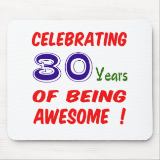 Celebrating 30 years of being awesome ! mouse pads