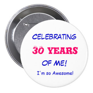 Celebrating 30 years of Me I m so Awesome Pin