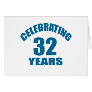 Celebrating 32 Years Birthday Designs Card