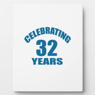 Celebrating 32 Years Birthday Designs Plaque
