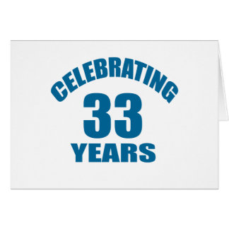 Celebrating 33 Years Birthday Designs Card