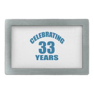 Celebrating 33 Years Birthday Designs Rectangular Belt Buckle