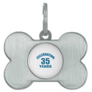 Celebrating 35 Years Birthday Designs Pet Tag