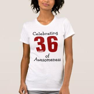 Celebrating 36 years of Awesomeness T-Shirt