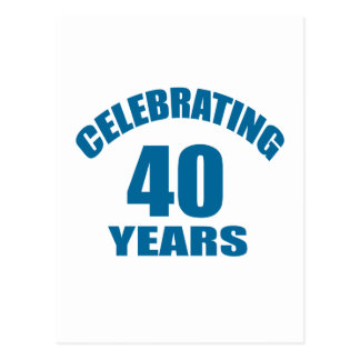 Celebrating 40 Years Birthday Designs Postcard