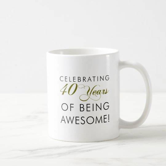 Celebrating 40 Years Of Being Awesome Coffee Mug