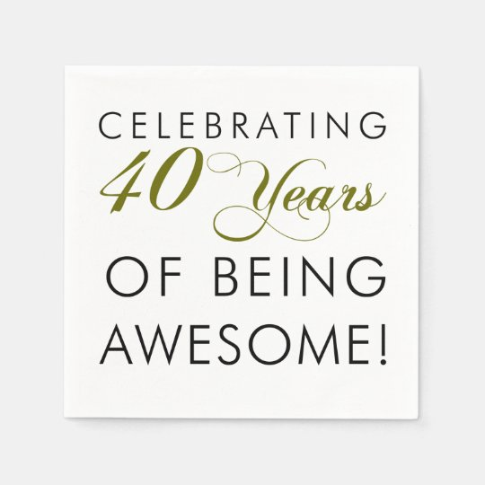Celebrating 40 Years Of Being Awesome Disposable Serviettes