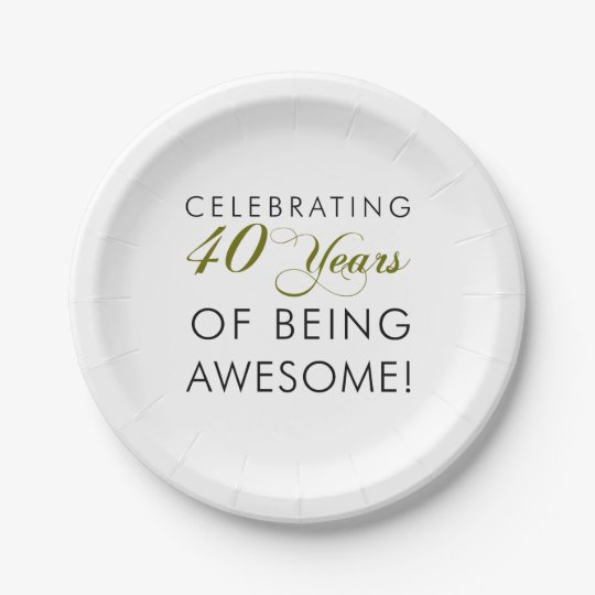 Celebrating 40 Years Of Being Awesome Paper Plate