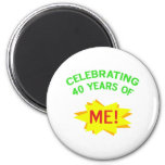 Celebrating 40 Years Of Me Magnet