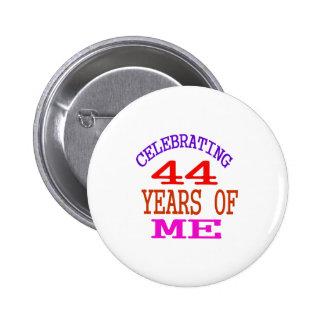 Celebrating 44 Years Of Me 6 Cm Round Badge