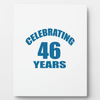 Celebrating 46 Years Birthday Designs Plaque