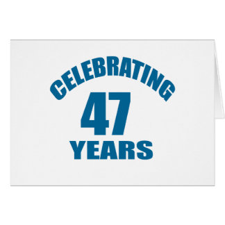 Celebrating 47 Years Birthday Designs Card