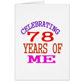 Celebrating 78 Years Of Me Card