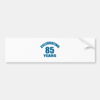 Celebrating 85 Years Birthday Designs Bumper Sticker
