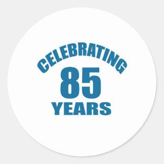 Celebrating 85 Years Birthday Designs Classic Round Sticker