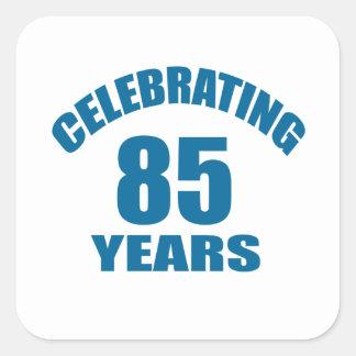 Celebrating 85 Years Birthday Designs Square Sticker