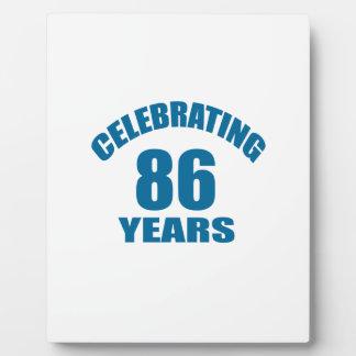 Celebrating 86 Years Birthday Designs Plaque